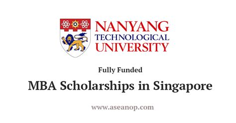 Mba Scholarships For Singaporeans by Fully Funded Mba Scholarship At Nanyang Technology