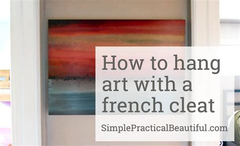 how to hang artwork how to hang art with a french cleat simple practical