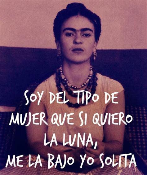 frida kahlo biography en ingles y español las 25 mejores ideas sobre frases chingonas en pinterest