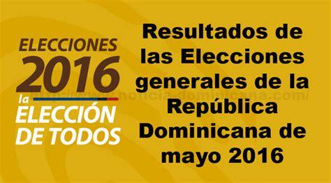 quien gano en la elecciones dominicana 2016 resultados elecciones generales mayo 2016 rep dominicana
