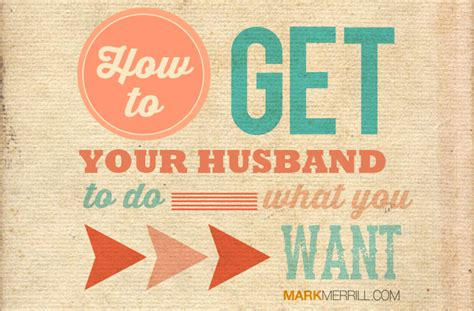 what to get your husband for how to get your husband to do what you want children