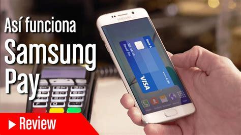 R Samsung Pay As 237 Funciona Samsung Pay
