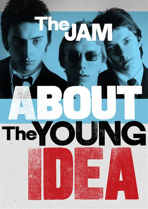 The About by Paul Weller Documentary The Jam About The Idea To