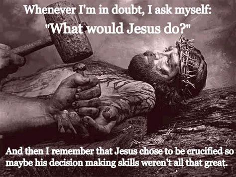 Wwjd Meme - what would jesus do meme