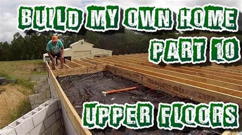 Build My Own House by Build My Own Home Part 10 Youtube