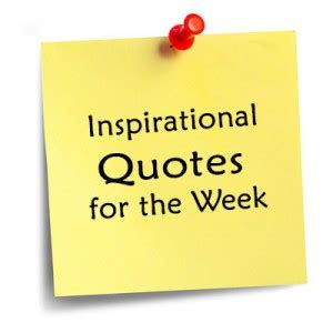 Inspirations This Week 4 by End Of Work Week Quotes Motivational Quotesgram