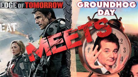 groundhog day vs edge of tomorrow edge of tomorrow meets groundhog day
