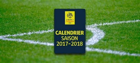 Calendrier Psg 2017 18 Ligue1 2017 18 Ligue 1 Conforama Calendar Announced