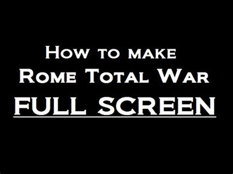 how to watch youtube videos in full screen within browser window how to make rome total war full screen youtube