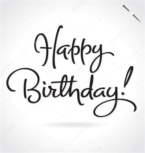 hand lettering design happy birthday happy birthday hand lettering vector illustration hand