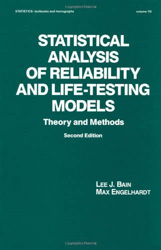 Mathematical And Statistical Models And Methods In Reliability Applica statistical analysis of reliability and testing models theory and methods second edition