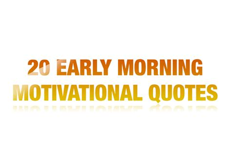 Office Desk Motivational Quotes 20 Early Morning Motivational Quotes To Read Thailand