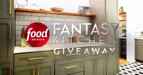 Food Network Sweepstakes - food network fantasy kitchen sweepstakes 2018 win 250 000 cash