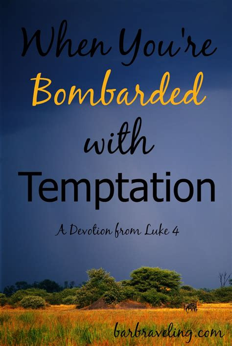 Tips If Youre Tempted To by When You Re Bombarded With Temptation Barb Raveling