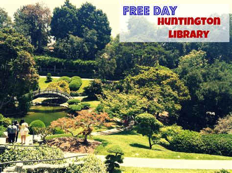 Huntington Gardens Free Day when to get tickets to the free day for huntington library