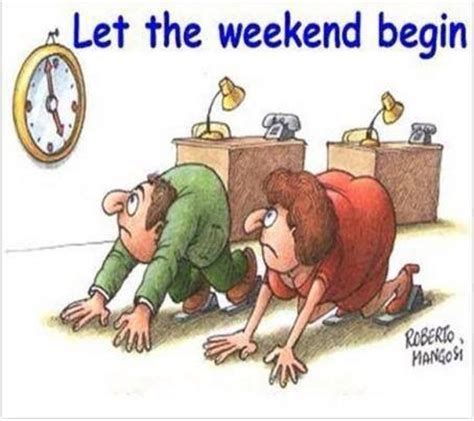 Let The Begin by Let The Weekend Begin Quotes Quotesgram