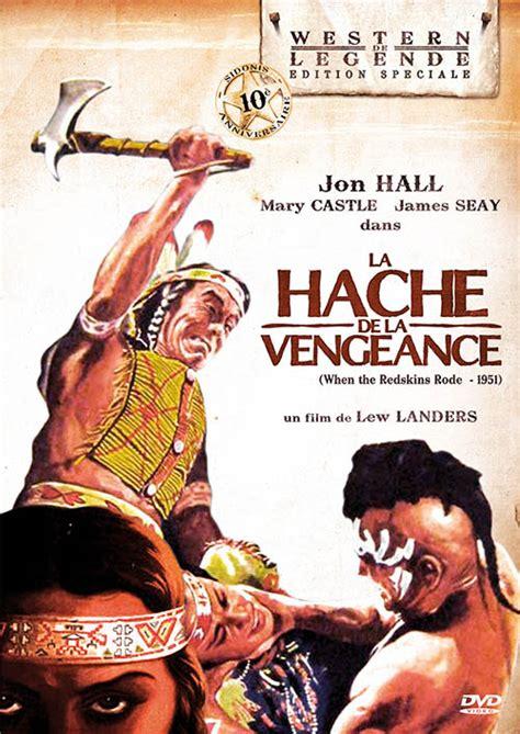 film cowboy la vengeance test dvd la hache de la vengeance when the redskins