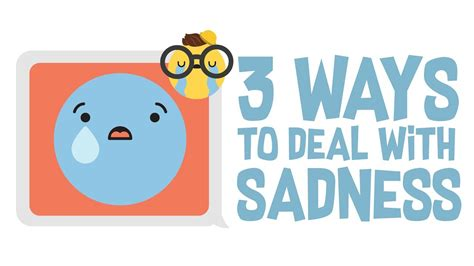 4 Types Of Up And Ways To Deal With Them by 3 Ways To Deal With Sadness