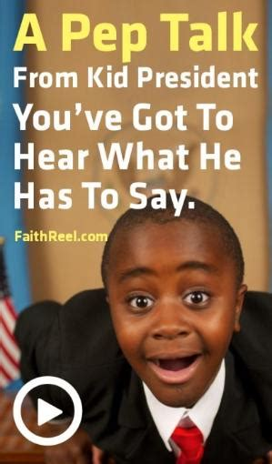 a pep talk from kid president to you i this kid
