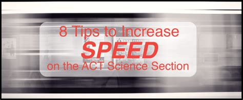 tips for the act science section 8 tips to increase speed on the act science section