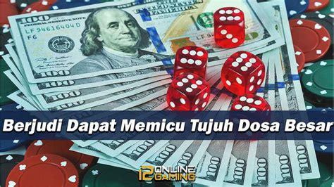 berjudi  memicu tujuh dosa besar agen casino