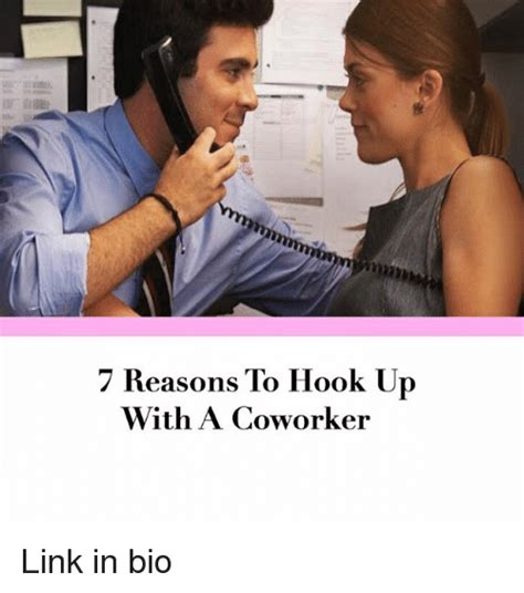 7 Hook Ups And Ups by 7 Reasons To Hook Up With A Coworker Link In Bio Ups