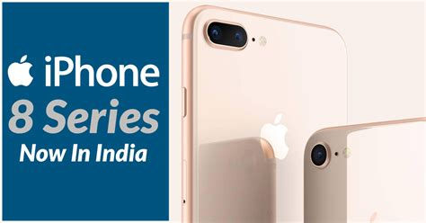 iphone 8 iphone 8 plus launched in india price specs offers