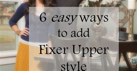 looking for fixer uppers the very easy way consuelo s blog 6 easy ways to add fixer upper style to your home jojo
