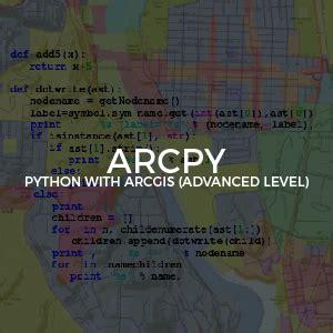 arcgis advanced tutorial arcgis python advanced level inv gis course tyc gis