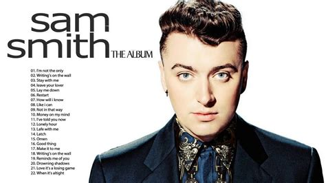best new albums best songs of sam smith sam smith greatest hits album