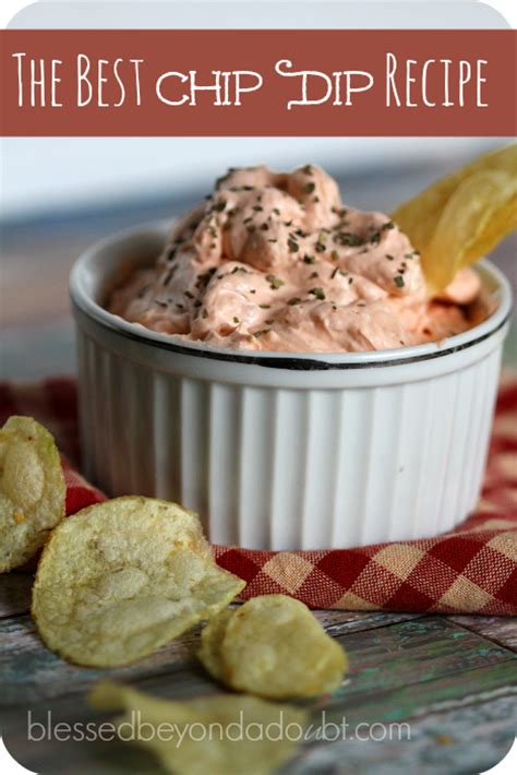 easy chip dip recipe it s so good