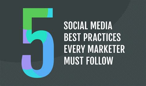 best social media marketers 5 social media best practices every marketer must follow