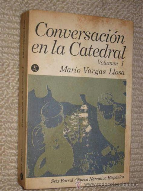 libro conversacion en la catedral conversaci 243 n en la catedral mario vargas llosa comprar en todocoleccion 36481700