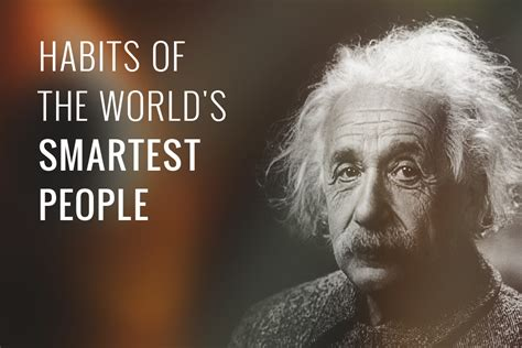 what is the smartest in the world habits of the world s smartest live learn evolve