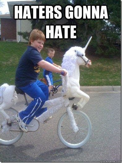 Haters Gon Hate Meme - haters gonna hate unicorn
