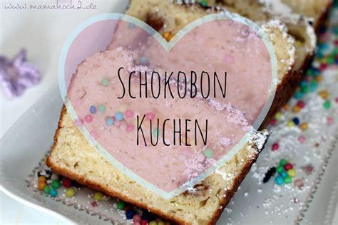 kuchen fuer kindergeburtstag schnell und lange frisch schokobon kuchen f 252 r den