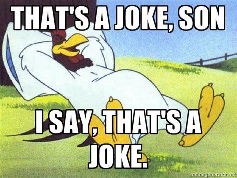 Foghorn Leghorn Meme - 44 best foghorn leghorn images on pinterest cartoon