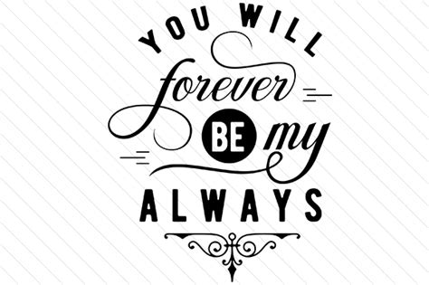 be my forever you will forever be my always svg cut file by creative