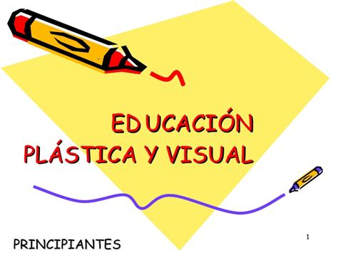 educacin plstica visual y educaci 243 n pl 225 stica y visual