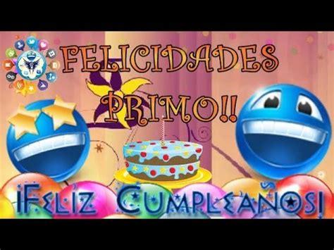 imagenes cumpleaños de primo feliz cumplea 241 os primo