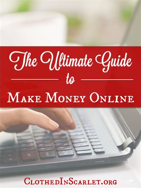 Guide To Making Money Online - the ultimate guide to make money online clothed in scarlet