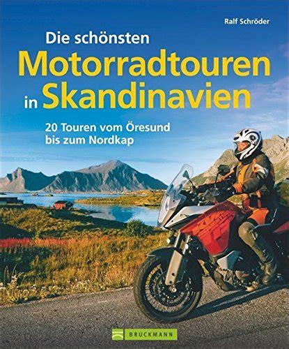 Motorrad Skandinavien by Skandinavien Mit Motorrad Die Sch 246 Nsten Motorradtouren In
