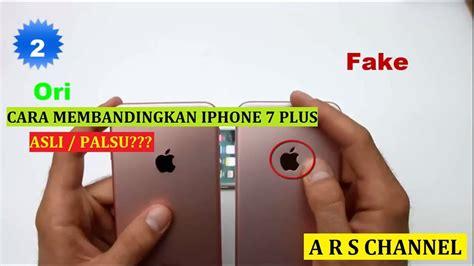 Hdc Max Iphone 7 Plus 16gb tips trik 8 cara cek iphone 7 plus ori dan palsu