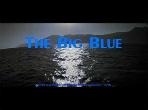 The Big Blue by Imensid 195 O Azul The Big Blue Le Grand Bleu Prelude