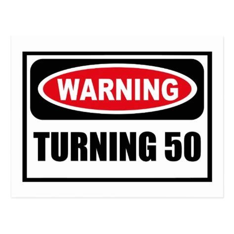 Turning 50 Memes - warning turning 50 postcard zazzle