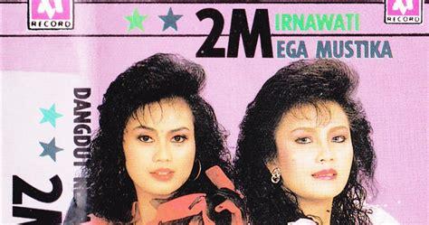 full download bukan yang pertama mega mustika album cassette dangdut 2 m mirnawati mega mustika 1990