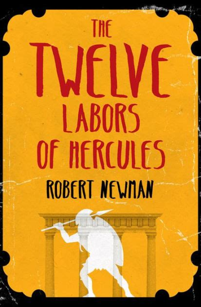 libro the labours of hercules the twelve labors of hercules by robert newman nook book