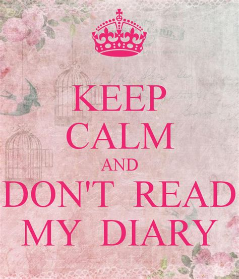 My Diary keep calm and don t read my diary poster keep calm o matic