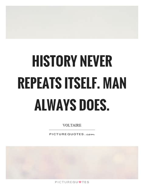 History Repeats Itself by Repeats Quotes Repeats Sayings Repeats Picture Quotes