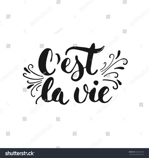 Cest La Vie Hand Drawn Lettering Stock Vector 426433738 Cest La Vie Ideas